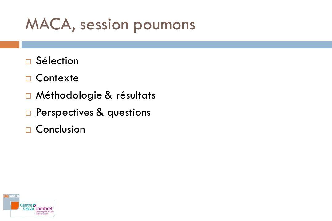MACA, session poumons Sélection Contexte Méthodologie & résultats
