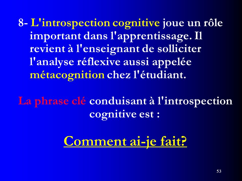 8- L introspection cognitive joue un rôle