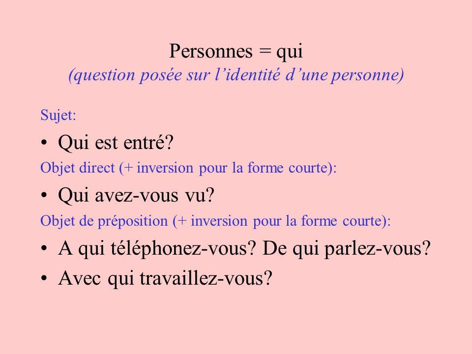 Personnes = qui (question posée sur l'identité d'une personne)