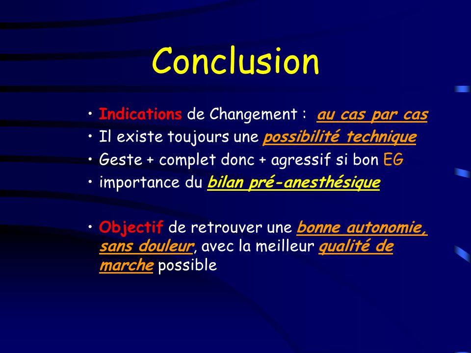 Conclusion Indications de Changement : au cas par cas
