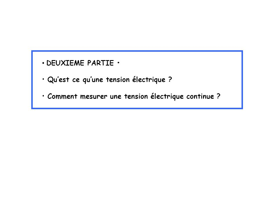 DEUXIEME PARTIE • Qu'est ce qu'une tension électrique .