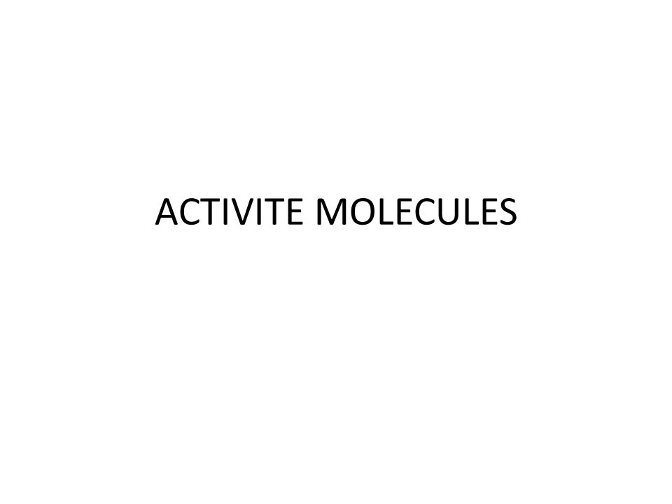 ACTIVITE MOLECULES