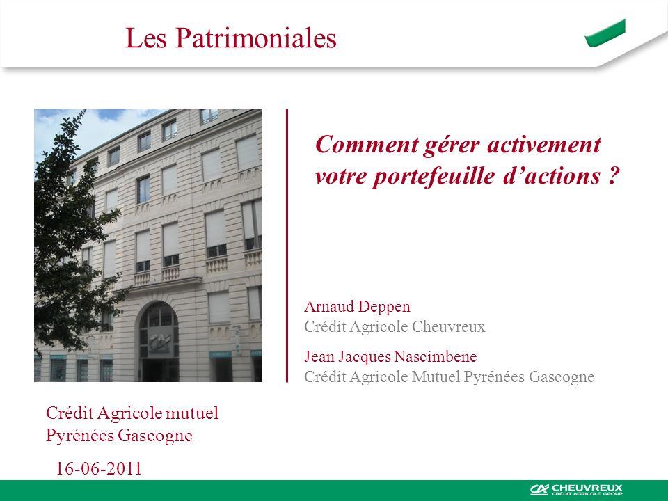 Les Patrimoniales Comment gérer activement votre portefeuille d'actions Arnaud Deppen Crédit Agricole Cheuvreux.