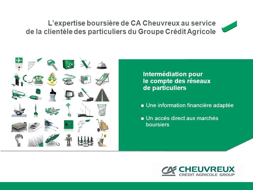 L'expertise boursière de CA Cheuvreux au service de la clientèle des particuliers du Groupe Crédit Agricole