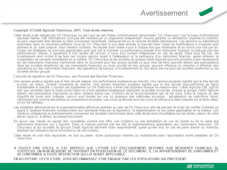 AvertissementCopyright © Crédit Agricole Cheuvreux, 2011. Tous droits réservés.