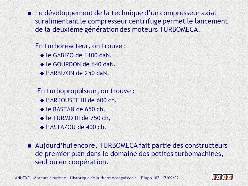 En turbopropulseur, on trouve :