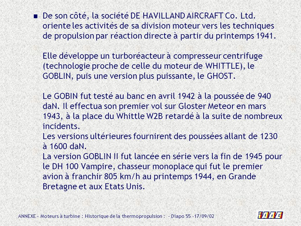 De son côté, la société DE HAVILLAND AIRCRAFT Co. Ltd