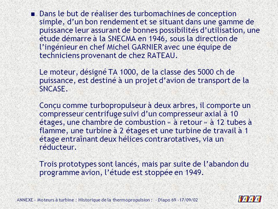 Dans le but de réaliser des turbomachines de conception simple, d'un bon rendement et se situant dans une gamme de puissance leur assurant de bonnes possibilités d'utilisation, une étude démarre à la SNECMA en 1946, sous la direction de l'ingénieur en chef Michel GARNIER avec une équipe de techniciens provenant de chez RATEAU.