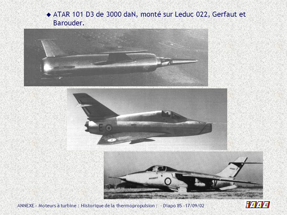 ATAR 101 D3 de 3000 daN, monté sur Leduc 022, Gerfaut et Barouder.