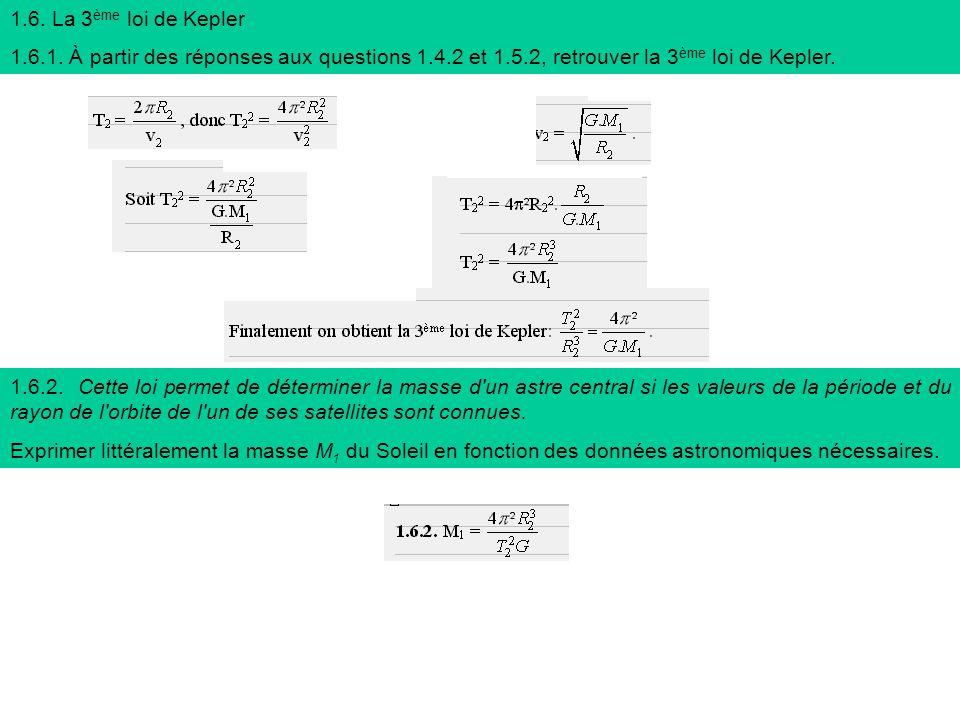 1.6. La 3ème loi de Kepler 1.6.1. À partir des réponses aux questions 1.4.2 et 1.5.2, retrouver la 3ème loi de Kepler.