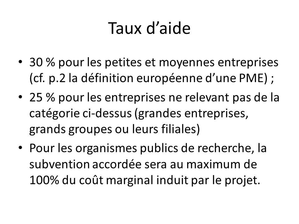 Taux d'aide 30 % pour les petites et moyennes entreprises (cf. p.2 la définition européenne d'une PME) ;