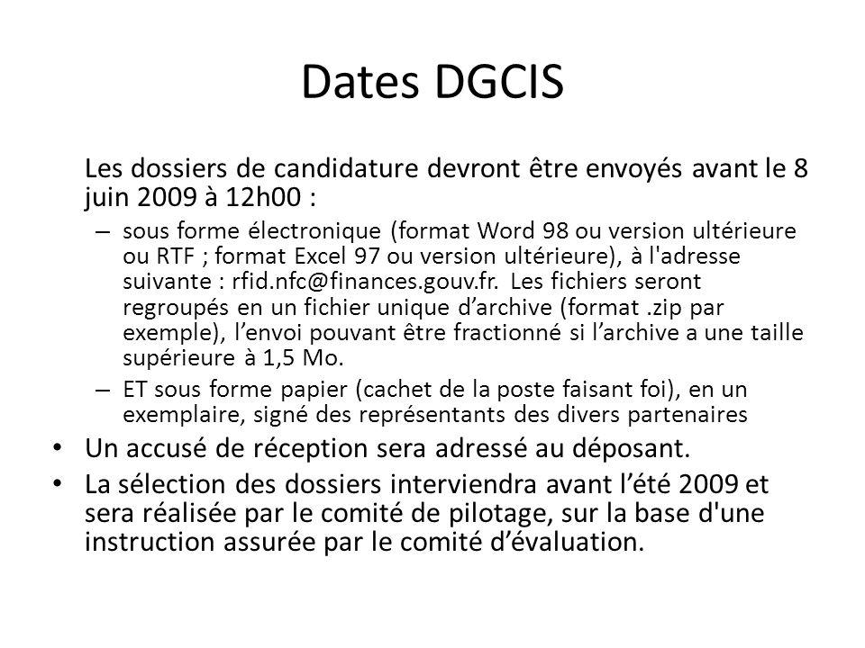 Dates DGCIS Les dossiers de candidature devront être envoyés avant le 8 juin 2009 à 12h00 :