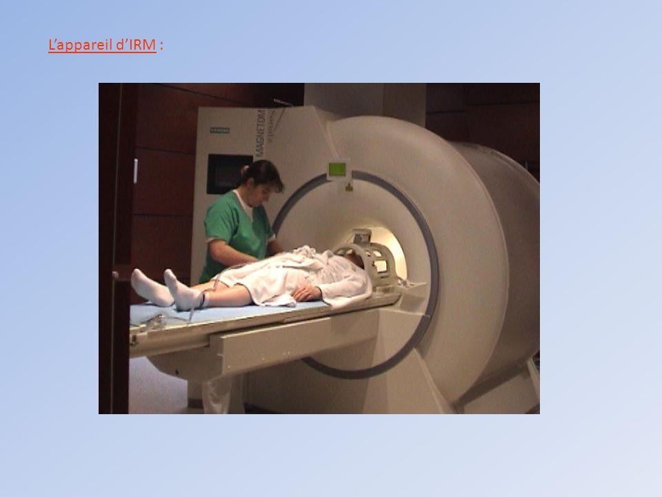 L'appareil d'IRM :