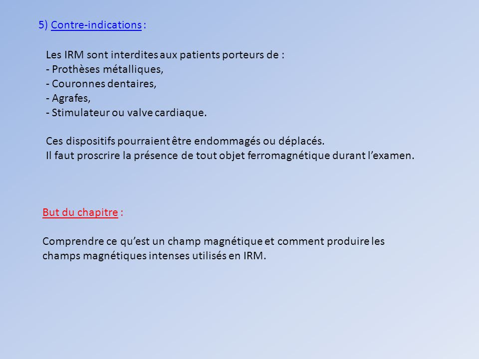 5) Contre-indications :
