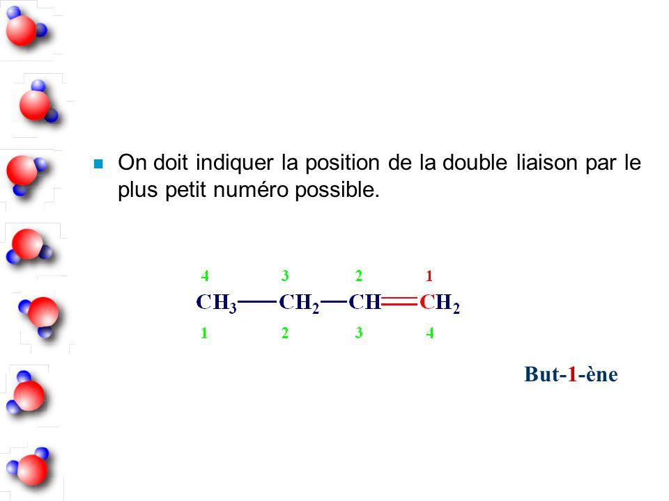 On doit indiquer la position de la double liaison par le plus petit numéro possible.