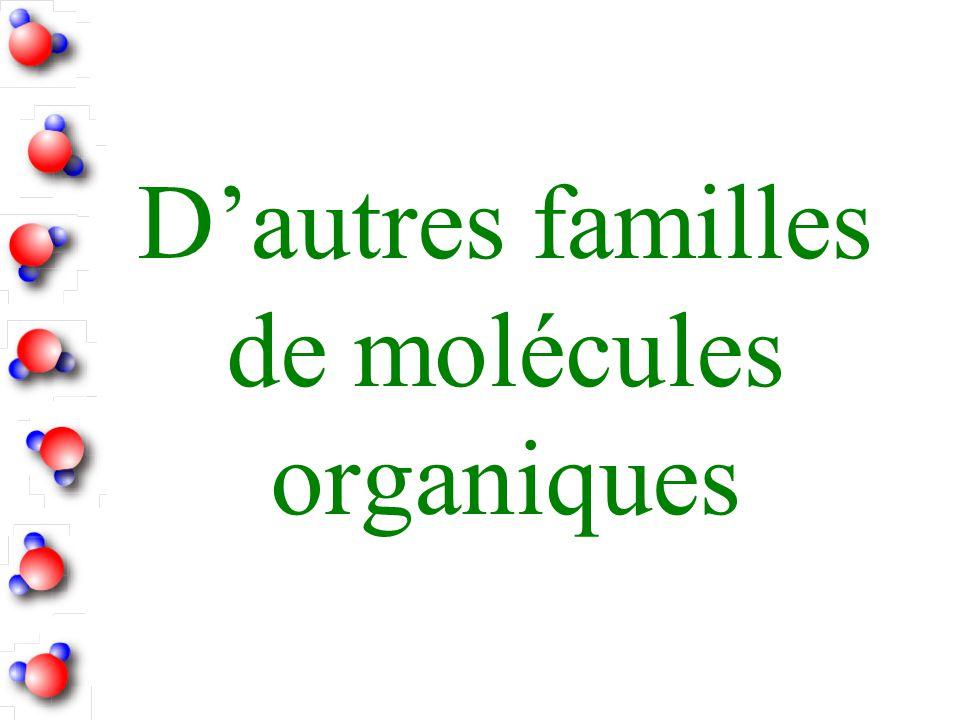 D'autres familles de molécules organiques