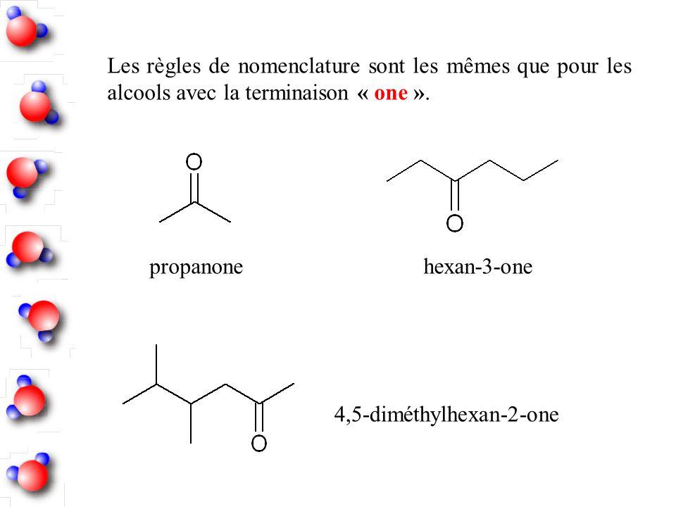 Les règles de nomenclature sont les mêmes que pour les alcools avec la terminaison « one ».