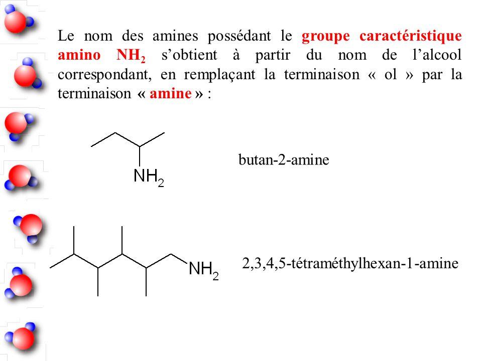 Le nom des amines possédant le groupe caractéristique amino NH2 s'obtient à partir du nom de l'alcool correspondant, en remplaçant la terminaison « ol » par la terminaison « amine » :