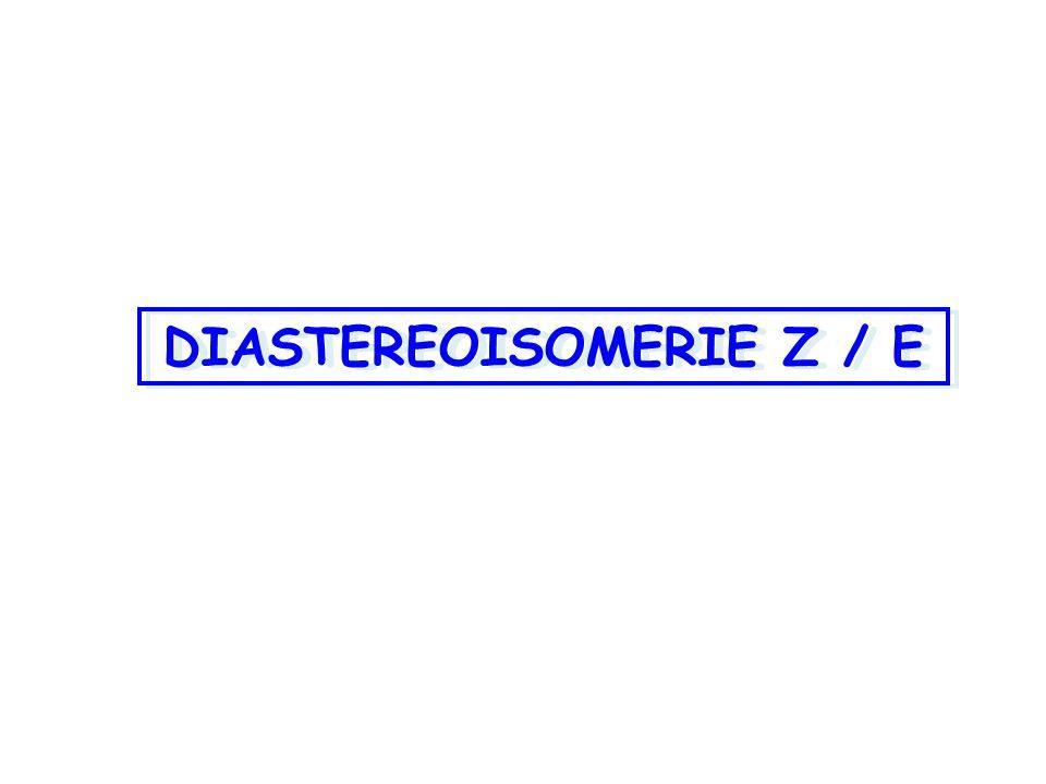 DIASTEREOISOMERIE Z / E