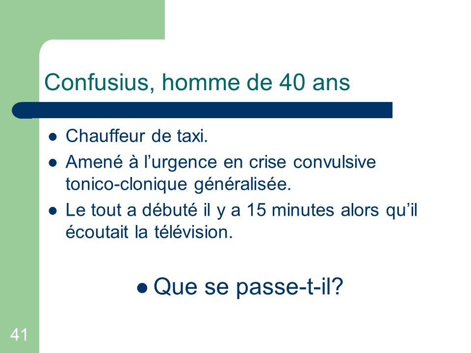 Confusius, homme de 40 ans Que se passe-t-il Chauffeur de taxi.