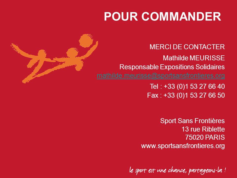 POUR COMMANDER MERCI DE CONTACTER Mathilde MEURISSE