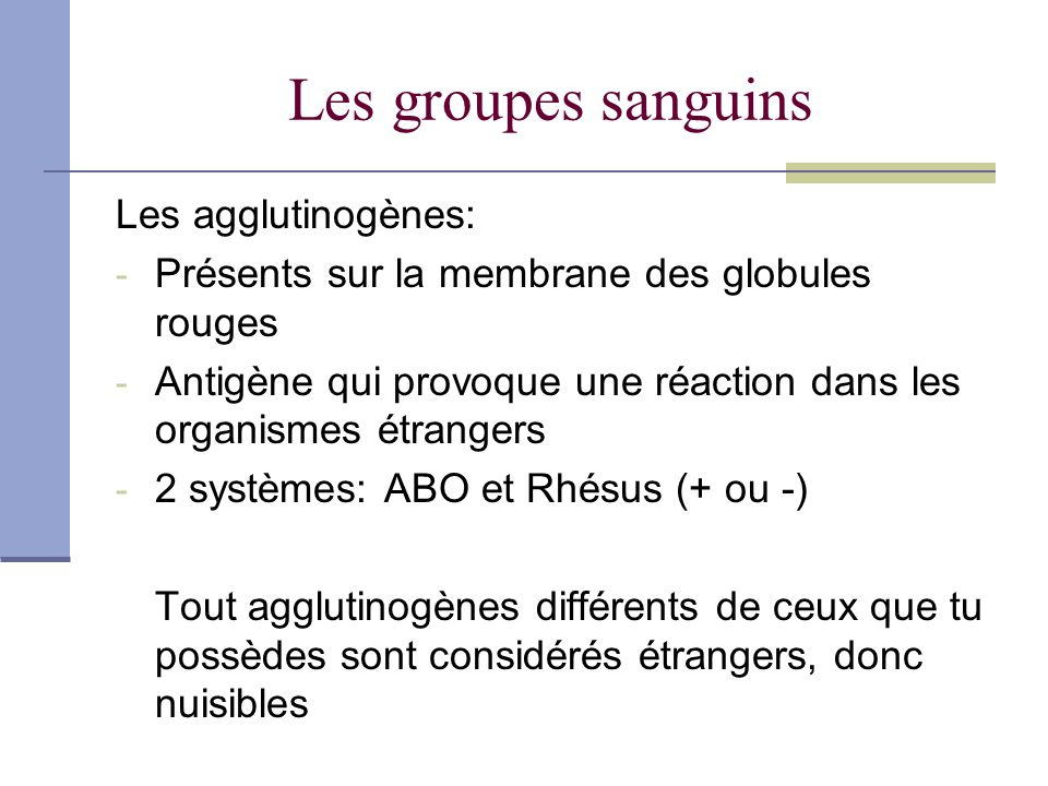 Les groupes sanguins Les agglutinogènes: