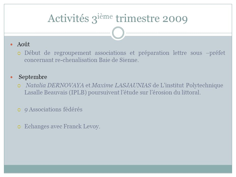 Activités 3ième trimestre 2009