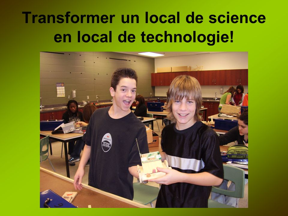 Transformer un local de science en local de technologie!