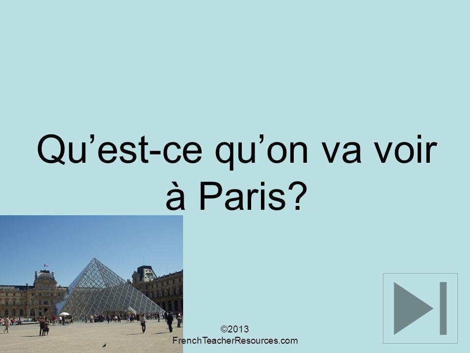 Qu'est-ce qu'on va voir à Paris