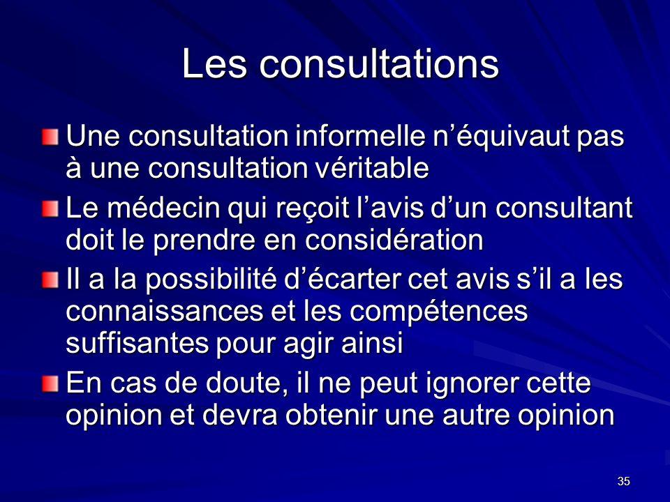 Les consultations Une consultation informelle n'équivaut pas à une consultation véritable.