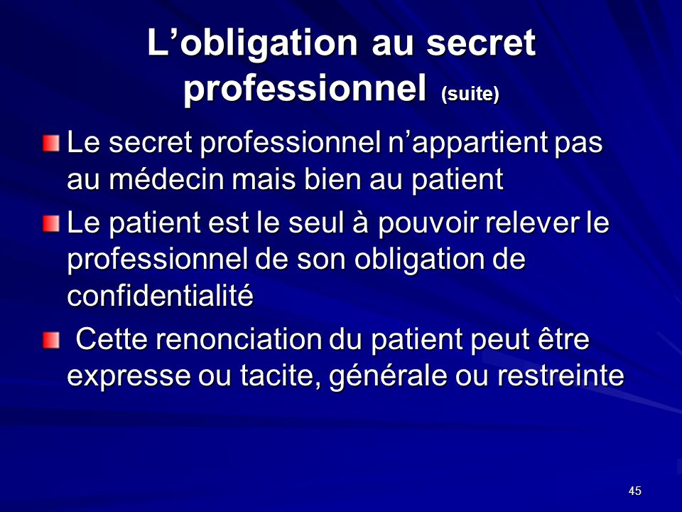 L'obligation au secret professionnel (suite)