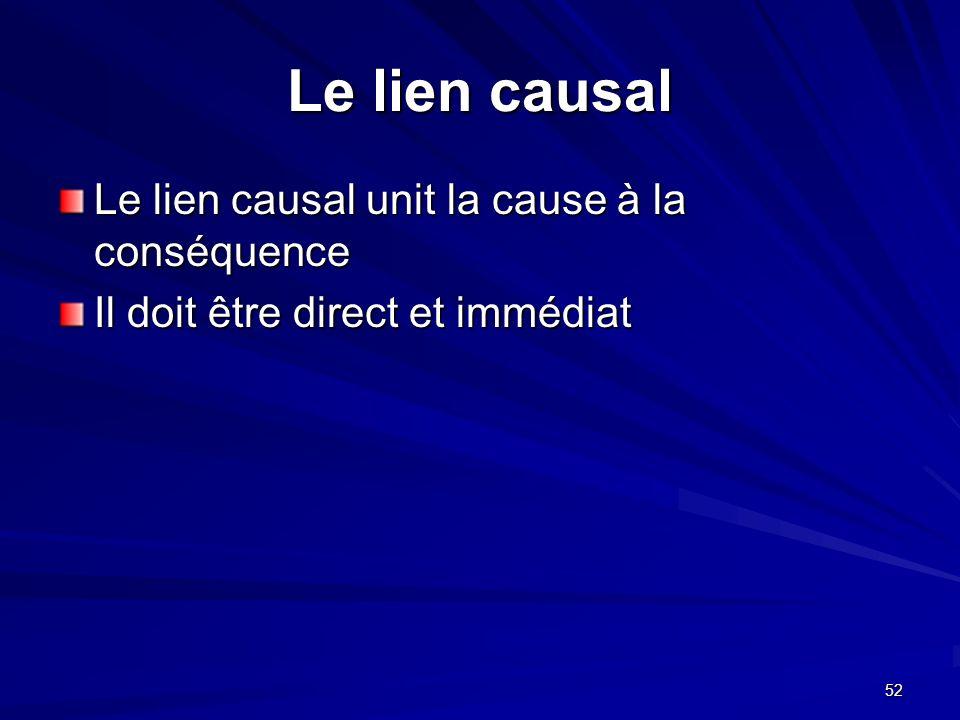 Le lien causal Le lien causal unit la cause à la conséquence