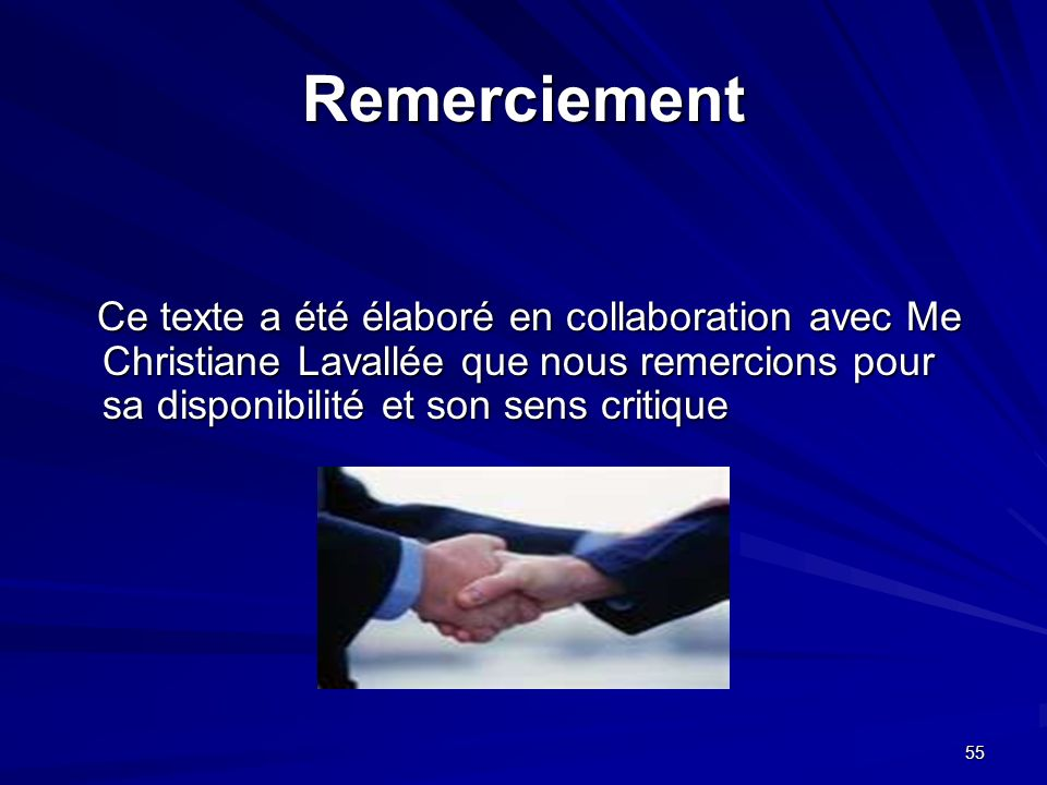 Remerciement Ce texte a été élaboré en collaboration avec Me Christiane Lavallée que nous remercions pour sa disponibilité et son sens critique.