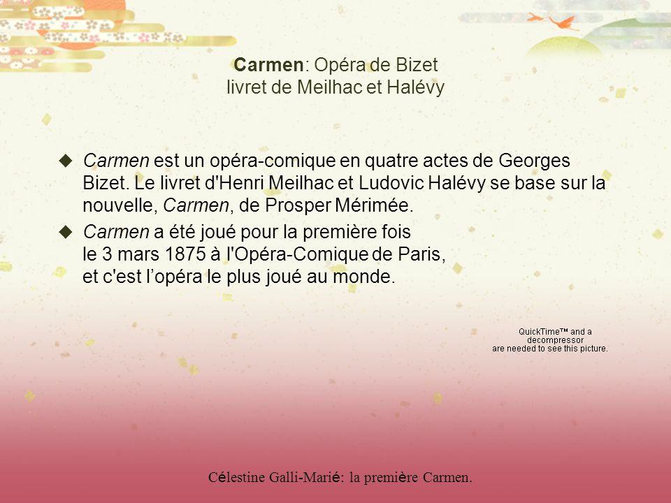 Carmen: Opéra de Bizet livret de Meilhac et Halévy