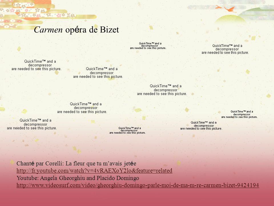 Carmen opéra de Bizet Chanté par Corelli: La fleur que tu m'avais jetée.