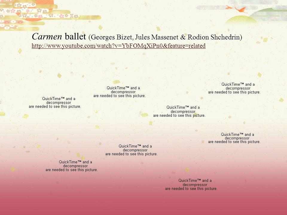Carmen ballet (Georges Bizet, Jules Massenet & Rodion Shchedrin)