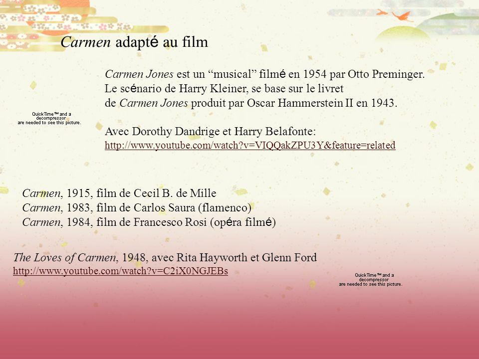 Carmen adapté au filmCarmen Jones est un musical filmé en 1954 par Otto Preminger. Le scénario de Harry Kleiner, se base sur le livret.