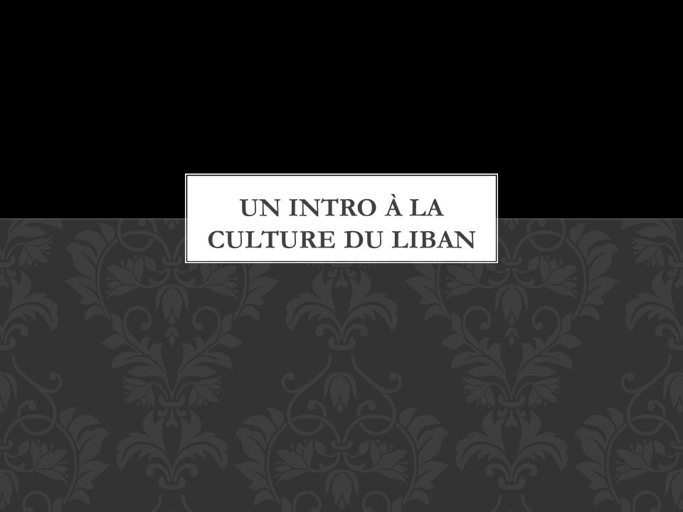 Un intro à la culture du liban