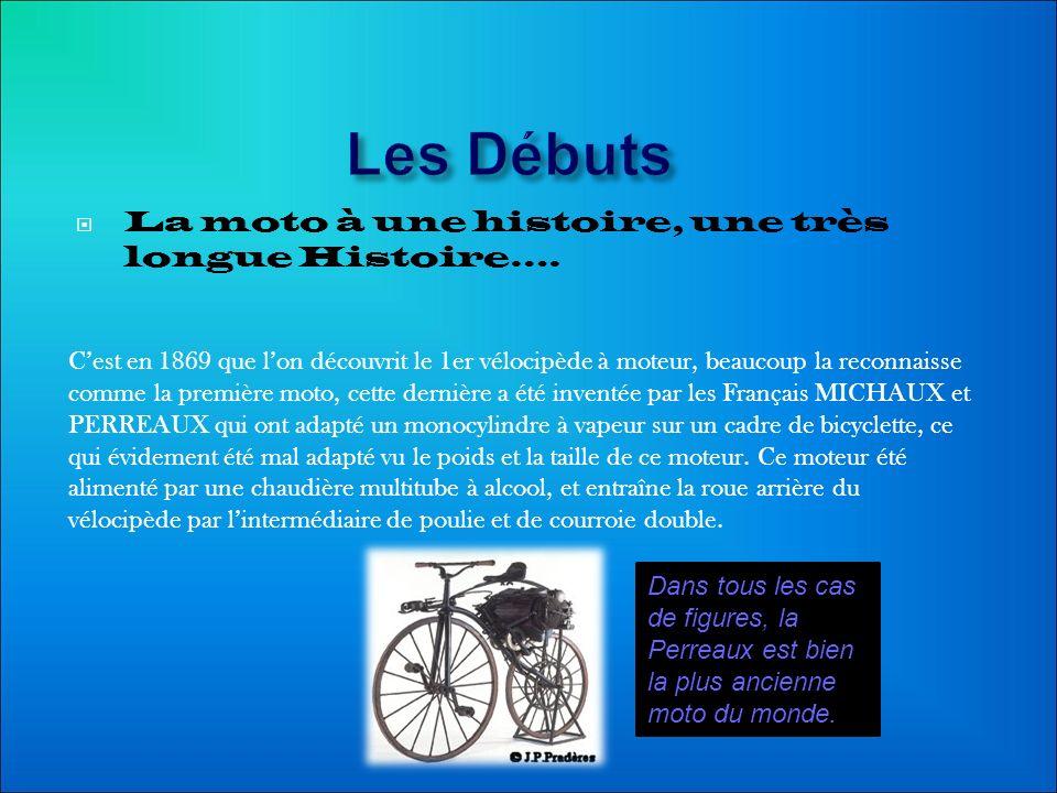 Les Débuts La moto à une histoire, une très longue Histoire….