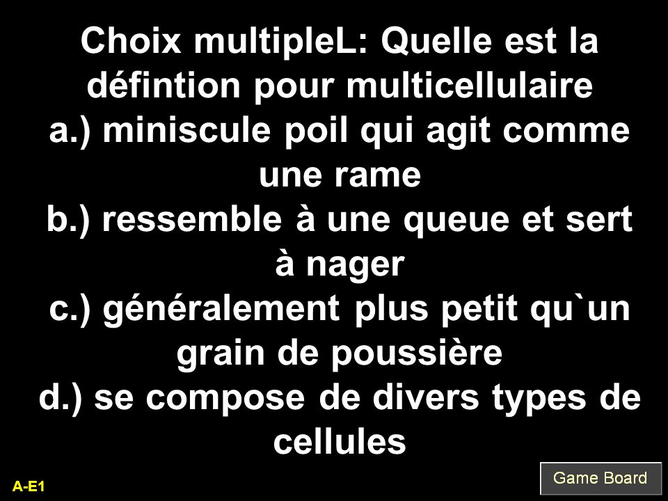 Choix multipleL: Quelle est la défintion pour multicellulaire