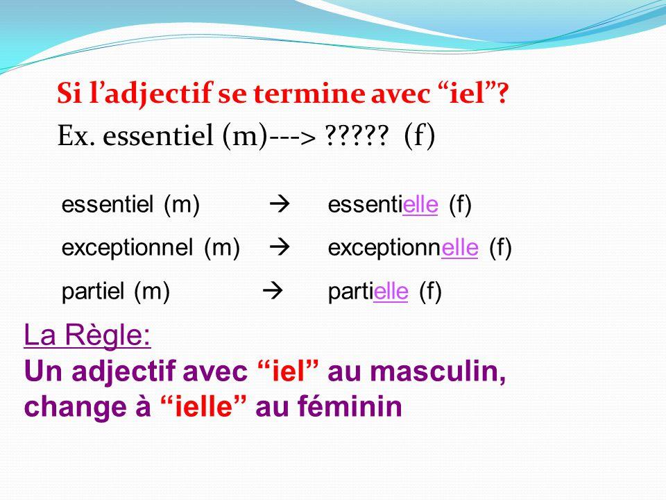 Un adjectif avec iel au masculin, change à ielle au féminin