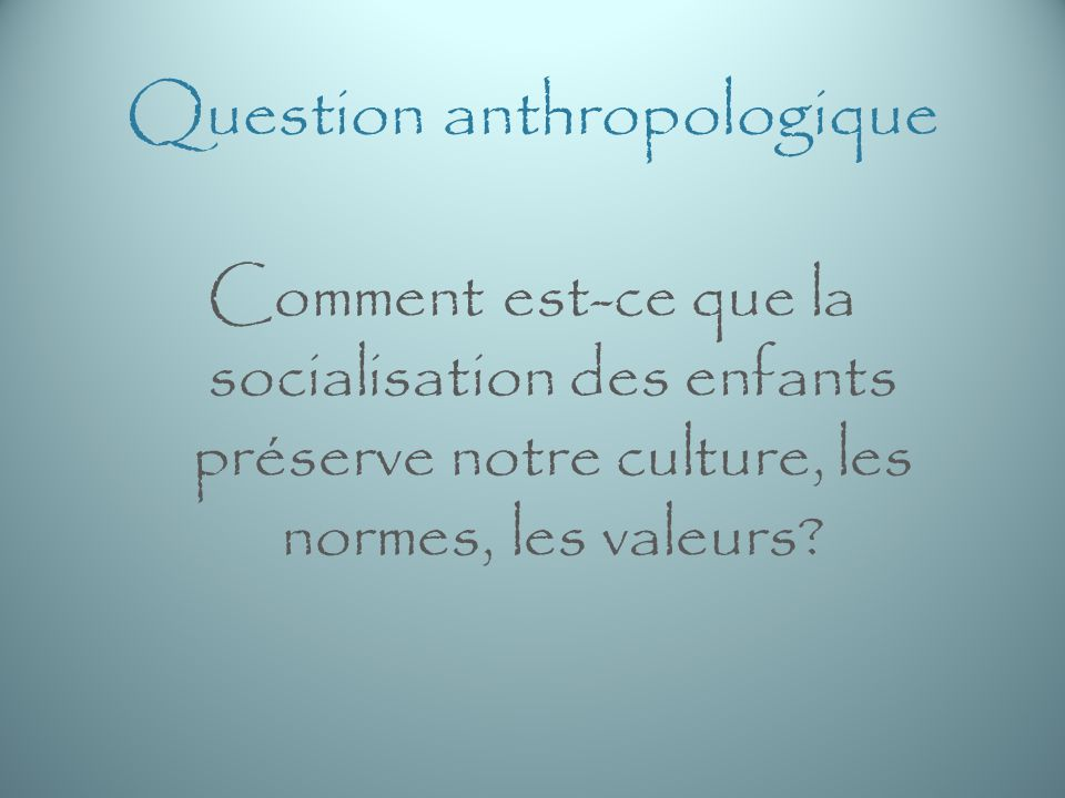 Question anthropologique
