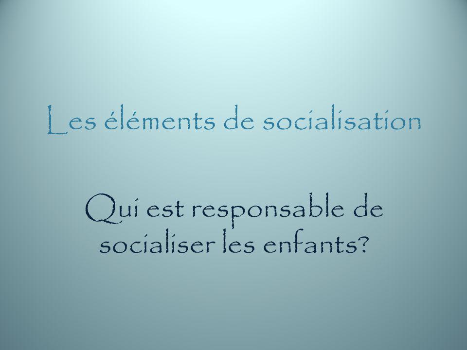 Les éléments de socialisation