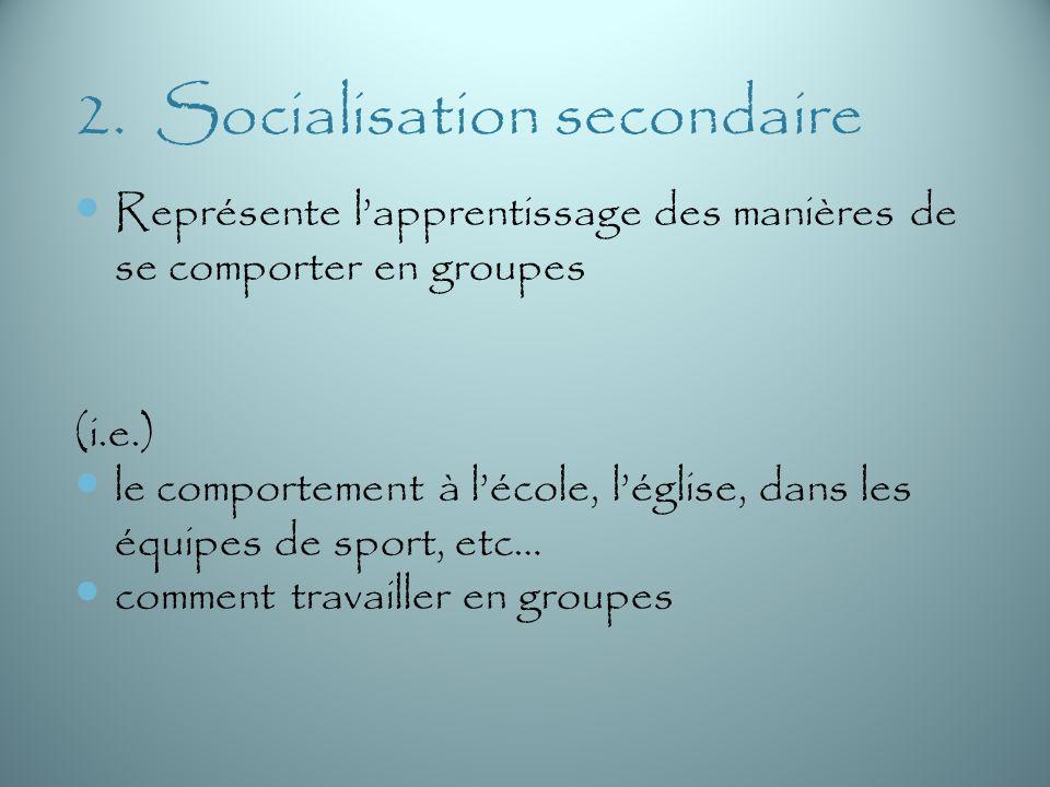 2. Socialisation secondaire