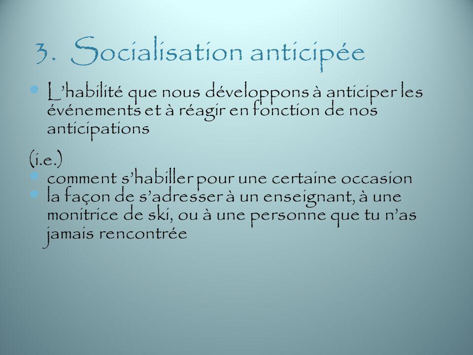 3. Socialisation anticipée