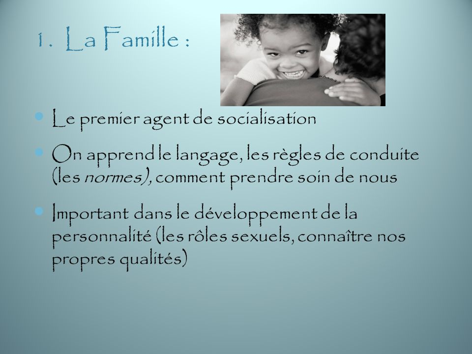 1. La Famille : Le premier agent de socialisation