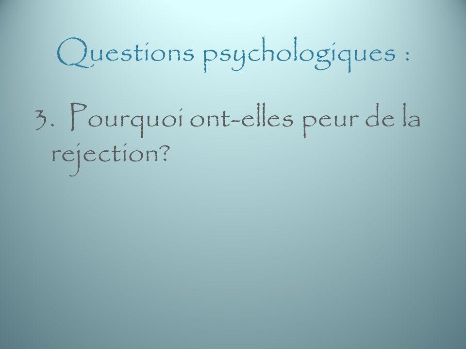 Questions psychologiques :