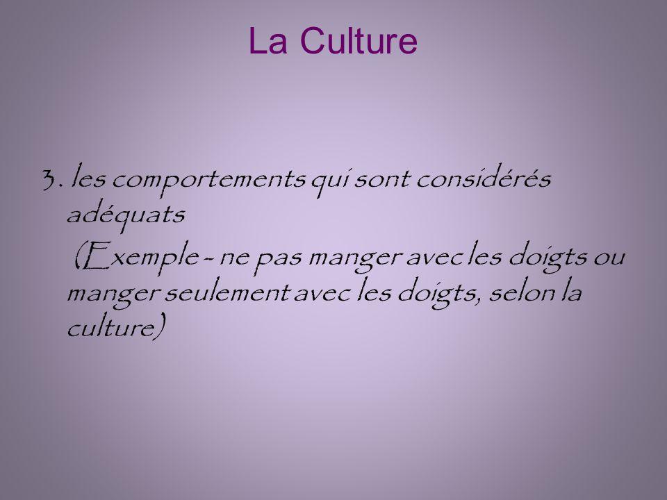 La Culture 3. les comportements qui sont considérés adéquats