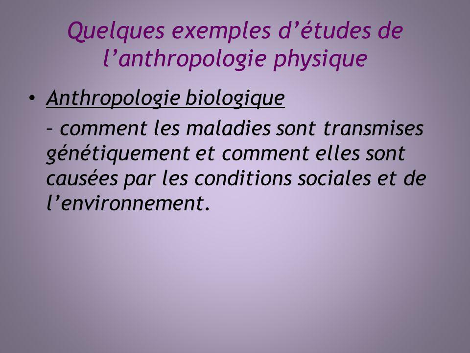 Quelques exemples d'études de l'anthropologie physique