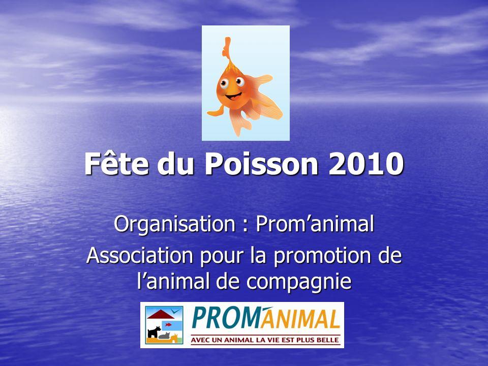 Fête du Poisson 2010 Organisation : Prom'animal